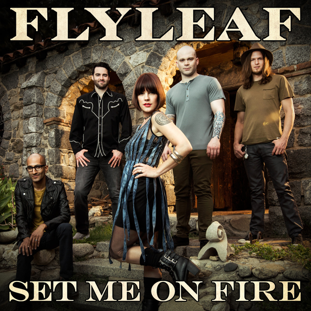 Flyleaf-Set-Me-On-Fire-610x610